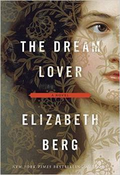 The Dream Lover: A Novel of George Sand  by ElizabethBerg