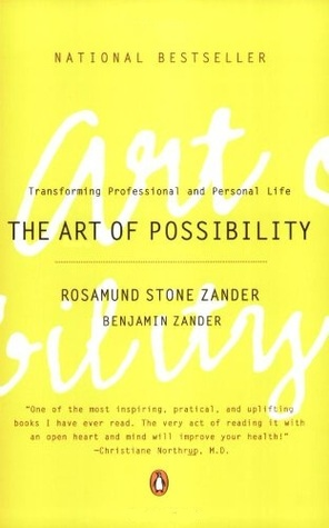 Art Of Possibility by Rosamund Stone Zander, Benjamin Zander