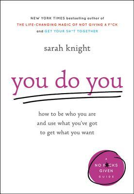 Check out Sarah Knight's latest self help: You Do You